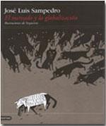 El mercado y la globalización; José Luis Sampedro