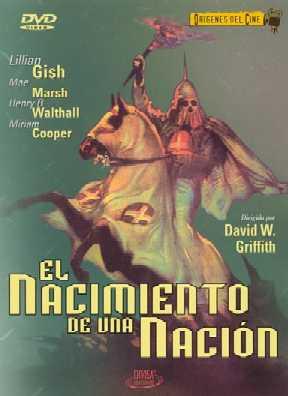 'El nacimiento de una nación; David Wark Griffith'