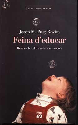 'Feina d\'educar; Josep M. Puig Rovira'