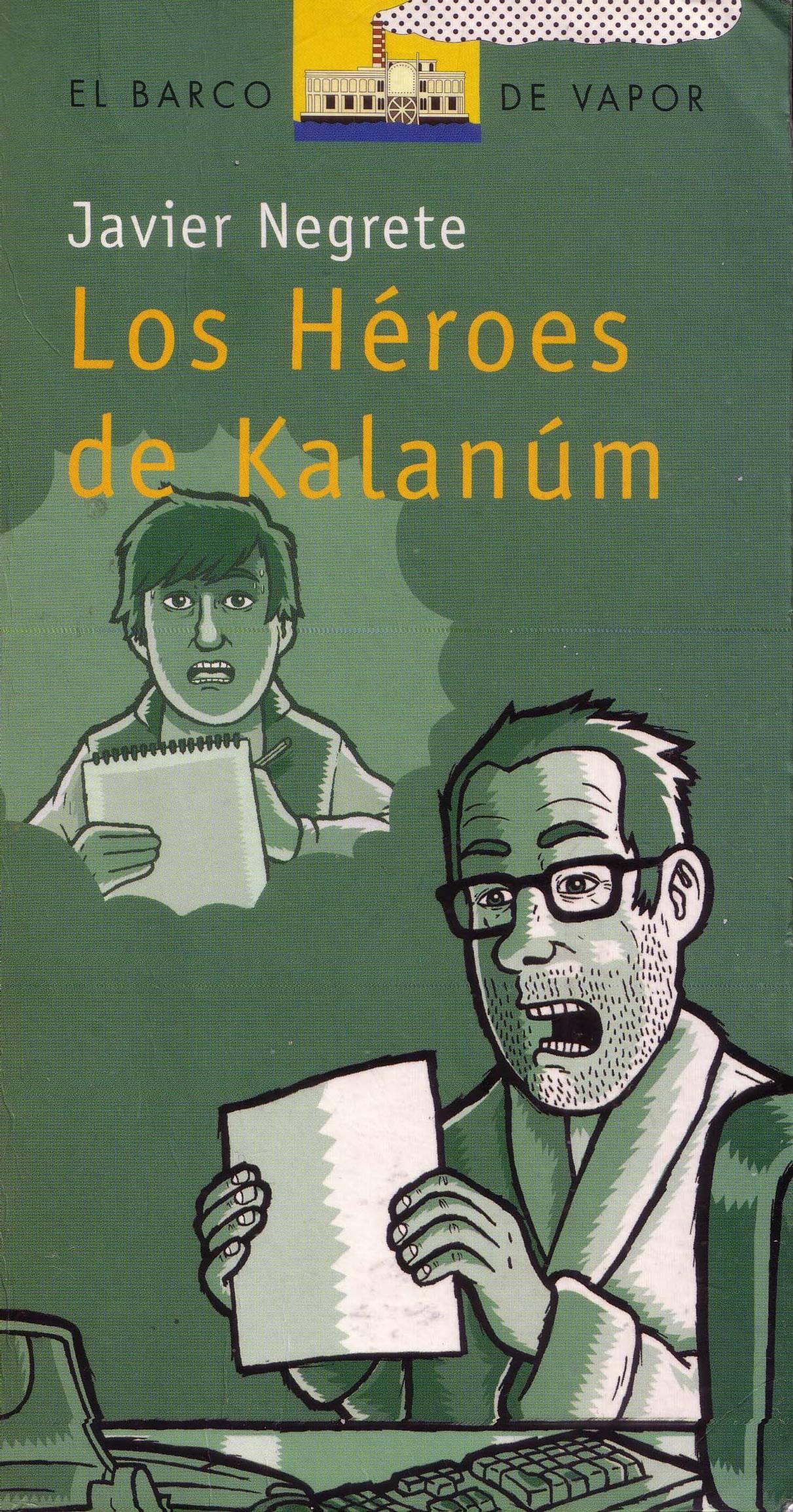 'Los h�roes de Kalan�m; Javier Negrete'