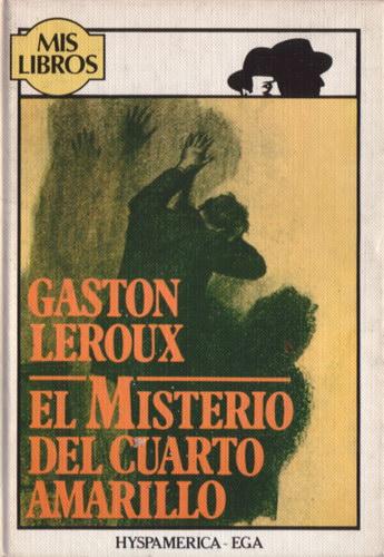 'El misterio del cuarto amarillo; Gast�n Leroux'