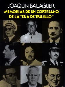 Memorias de un Cortesano de la Era de Trujillo; Joaquín Balaguer